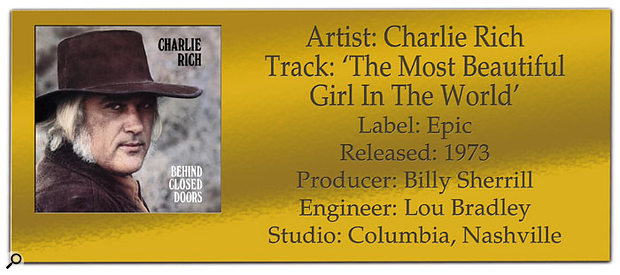 CLASSIC TRACKS: Charlie Rich 'The Most Beautiful Girl In The World'