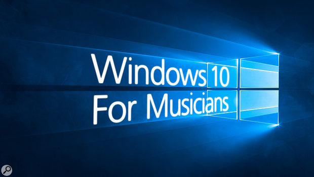 Windows 10 For Musicians