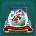 Fables And Dreamsongs by Bill Nelson