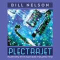 Plectrajet by Bill Nelson