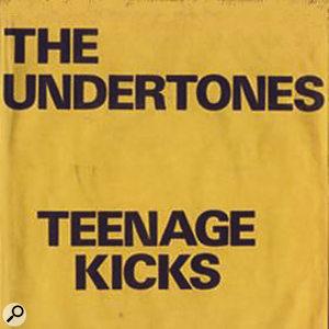The Undertones: 'Teenage Kicks'