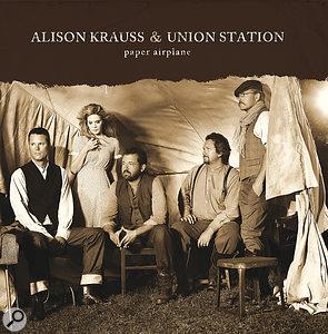 Mike Shipley: Recording Alison Krauss' Paper Airplane