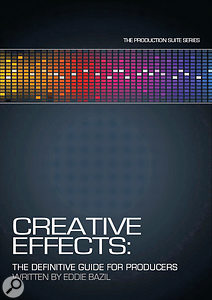 Creative Effects: The Definitive Guide For Producers