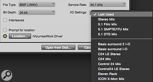 You can select from different I/O Settings as a  starting point when creating a  session.
