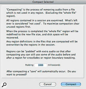 When you have alot of unused audio in aSession, the Compact option can save hard drive space, but needs to be used with care!