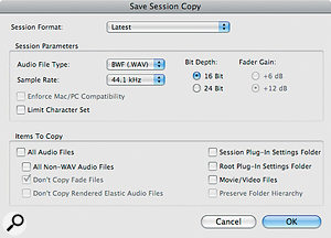 Above: Using Save Session Copy... can help consolidate all audio relating to a Session and avoid missing‑file scenarios.