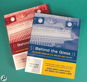 The two volumes of Howard Massey's Behind The Glass: arich seam of information about producers' techniques, and well worth reading.