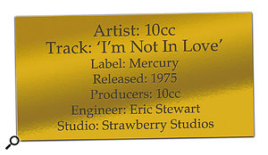 CLASSIC TRACKS: 10cc 'I'm Not In Love'