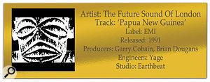 CLASSIC TRACKS: The Future Sound Of London 'Papua New Guinea'