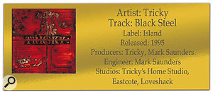 CLASSIC TRACKS: Tricky 'Black Steel'