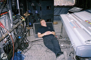 Catching 40 winks in the monitor position at a music festival in Ireland. Obviously, it's not all glamour!