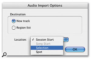 Instead of there being separate menu options to Import to Region and so forth, this dialogue allows you to specify where in your Session the imported material should go.