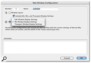 Window Configurations can be recalled from the Window menu (above) or the floating palette (below). The dialogue box (bottom) allows you to specify which windows are stored in a Configuration.