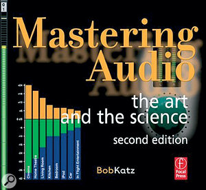 Bob Katz's seminal book is highly recommended for anyone who's serious about developing top‑notch mastering skills.