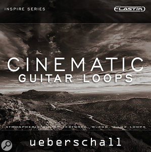 Ueberschall Elastik Cinematic Guitar Loops