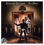 Scissor Sisters: Recording Ta-Dah