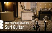 Eric Valentine's Electric Guitars — Surf Guitar