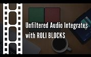 Unfiltered Audio Integrates with ROLI BLOCKS Trailer