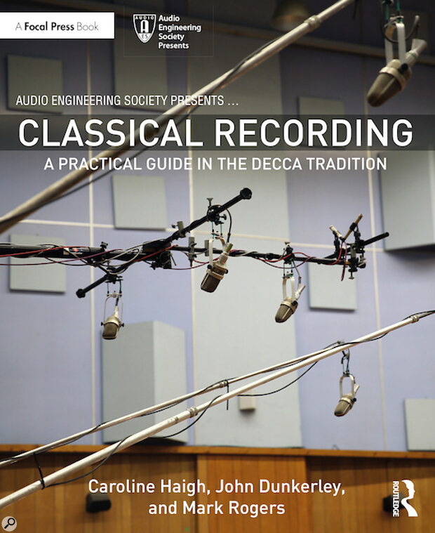 Classical Recording: APractical Guide In The Decca Tradition  Book Review