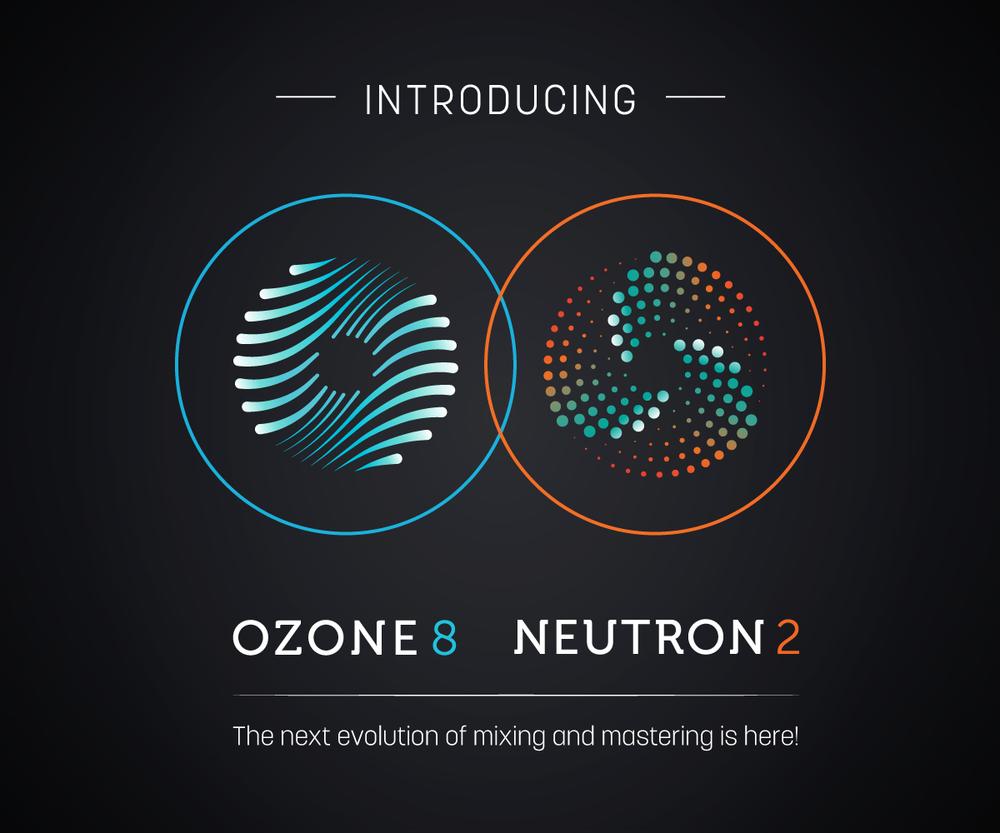 iZotope release Ozone 8 and Neutron 2