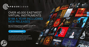 EastWest's Composer Cloud gives you access to a huge range of orchestral libraries for a modest monthly subscription fee.