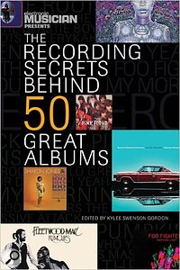The Recording Secrets Behind 50 Great Albums book.