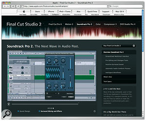 Apple's web site provides detailed information about all the products in <em>Final Cut Studio 2</em>, including <em>Soundtrack Pro 2</em>, which you can see here in a video that explains the new surround mixing and effects features. Of particular interest is a new look for <em>Logic Pro</em>'s <em>Sub Bass</em> plug-in.