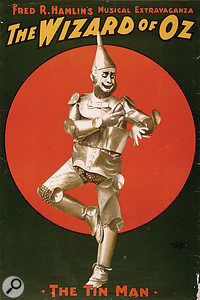 In asking to be given a heart, the Tin Man realised that he was ruling himself out from ever becoming an executive producer.