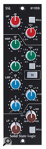 SSL's 611 500–series EQ: the console can be bought with or without these installed in the 500–series channel slots.