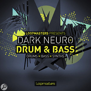 Loopmasters Dark Neuro Drum & Bass