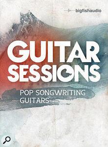 Big Fish Audio Guitar Sessions: Pop Songwriting Guitars
