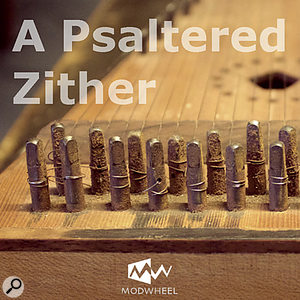 Modwheel A Psaltered Zither sample library/virtual instrument.