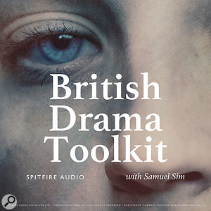 Spitfire Audio British Drama Toolkit sample library.