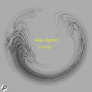 Spitfire Audio Alex Epton Entropy sample library.