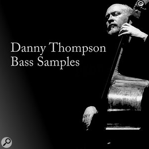 Loopmasters | Danny Thompson Double Bass