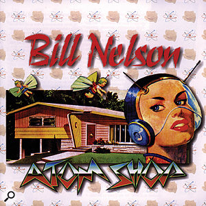 Bill Nelson: Atom Shop CD cover.