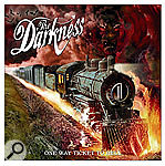 Producing The Darkness's One Way Ticket To Hell... And Back
