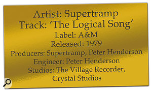 CLASSIC TRACKS: Supertramp 'Logical Song' credits.