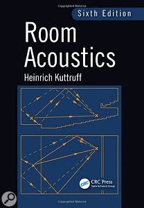 Room Acoustics, 6th Edition by Heinrich Kuttruff Book Review