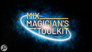 Mix Magician's Toolkit