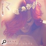 Rihanna What's my name?