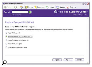 If you have a program that causes you problems running under Windows XP, the Program Compatibility Wizard provides a selection of modes that emulate various previous versions of Windows.