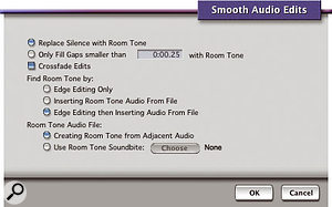 DP 4.5's Smooth Audio Edits function aims to fill areas of silence between Soundbites with 'Room Tone', though it's capable of some altogether less conventional effects.
