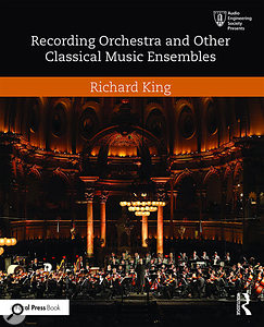 Book review: Richard King: Recording Orchestra And Other Classical Music Ensembles