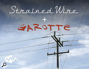 Modwheel Strained Wire &  Garotte