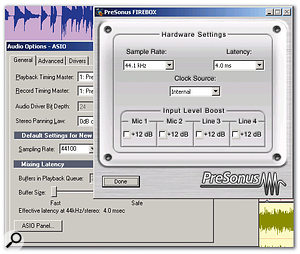 The Presonus Firebox, which has a 1MOhms input impedance suitable for guitar, has been set for 4ms of latency. This value is reflected in Sonar's Audio Options dialogue box. Although I've been able to obtain lower latencies, 4ms is fast enough to give a good feel while playing guitar and still allow the CPU some breathing room.