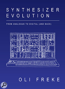 Synthesizer Evolution: From Analogue To Digital (And Back)  Book Review