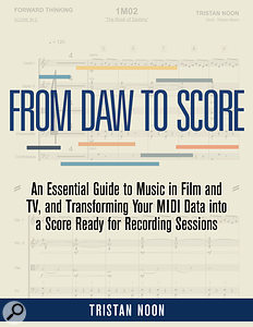 From DAW To Score, a PDF eBook by Tristan Noon.