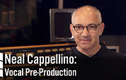 Neal Cappellino: Vocal Pre-Production