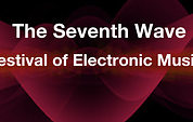 Seventh Wave, Festival of Electronic Music